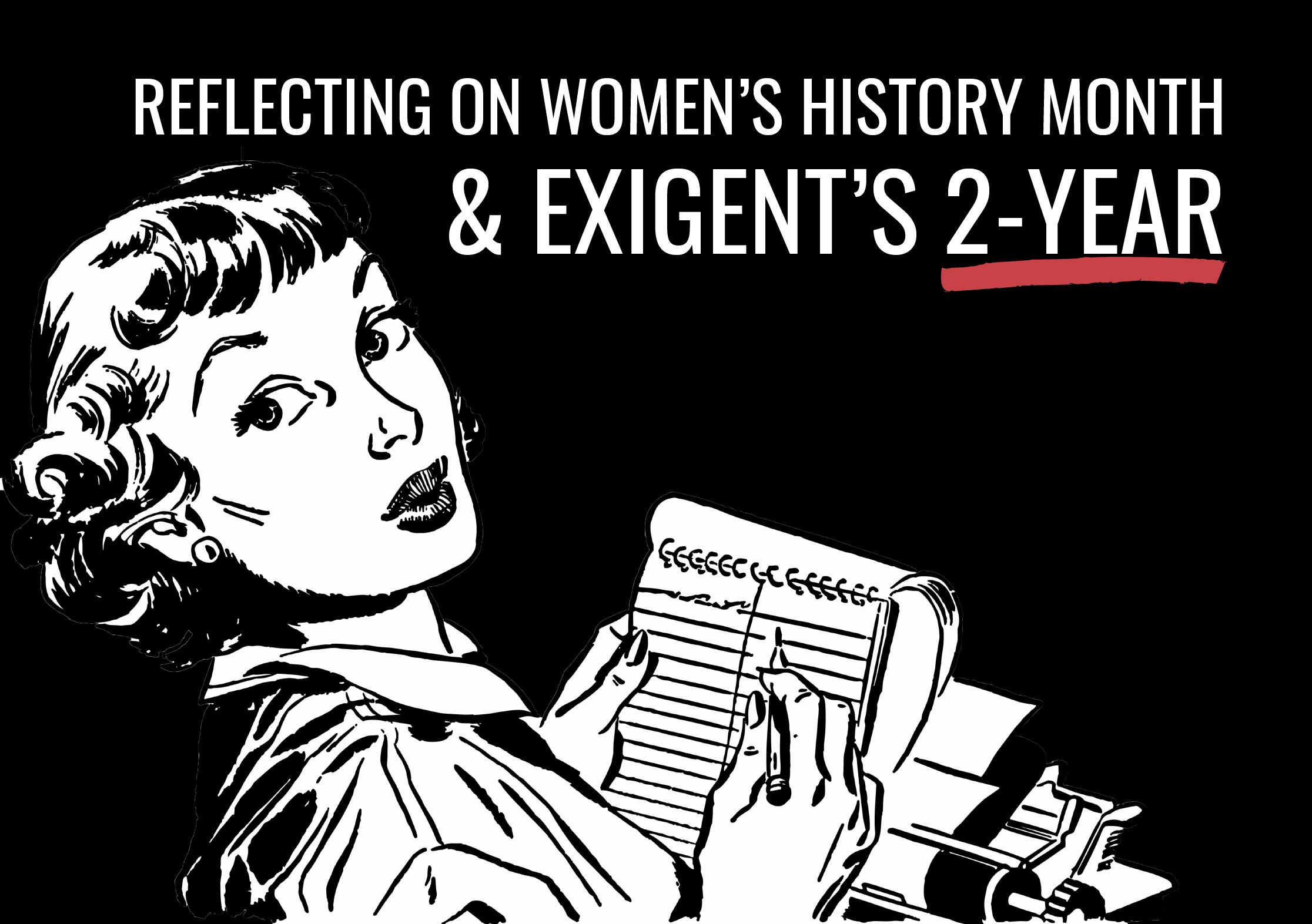 REFLECTING on womens month and exigent's 2 year